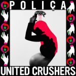 Poliça – United Crushers